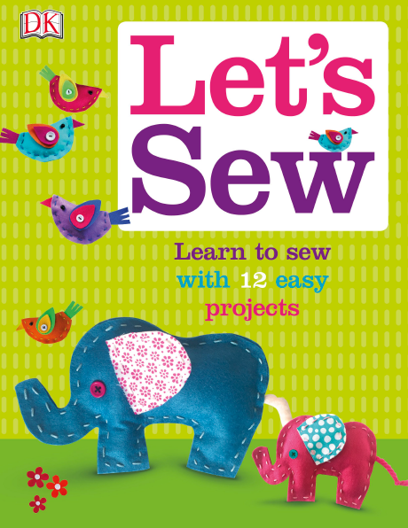 dk lets sew Learn to sew with 12 easy projects