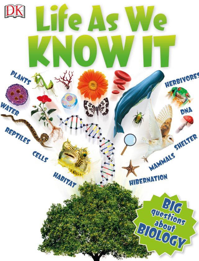Life As We Know It Big Questions About Biology DK