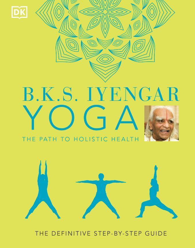 B.K.S. Iyengar Yoga The Path to Holistic Health dk2021