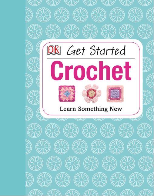 Get Started Crochet by dk