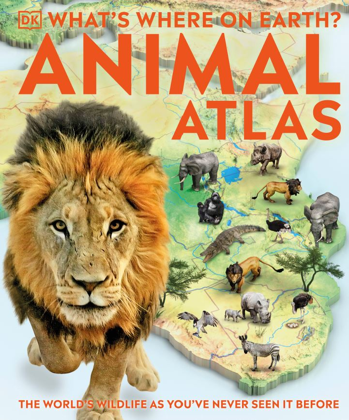 What's Where on Earth? Animal Atlas DK2021