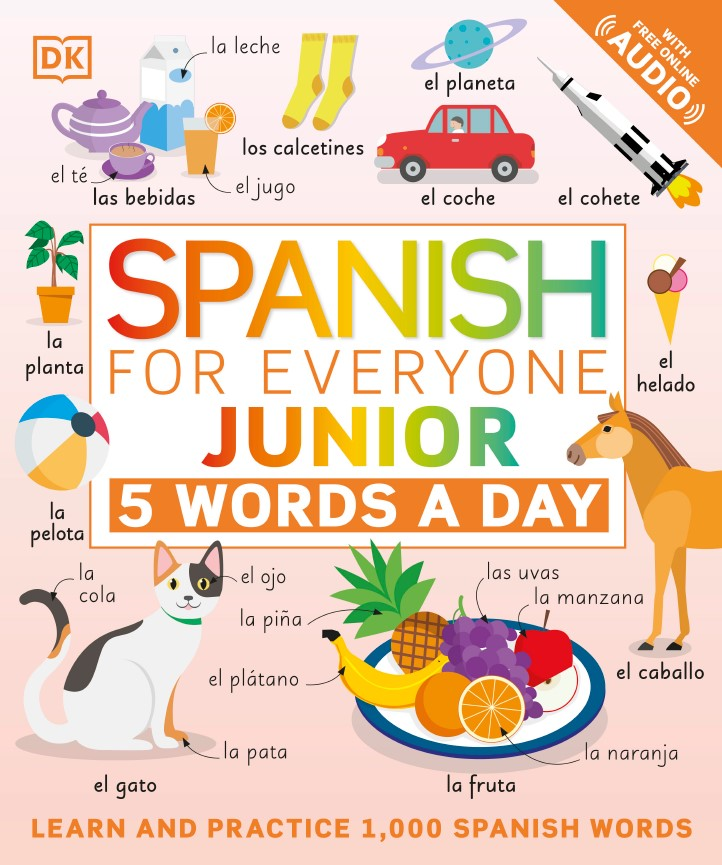 Spanish for Everyone Junior 5 Words a Day by DK