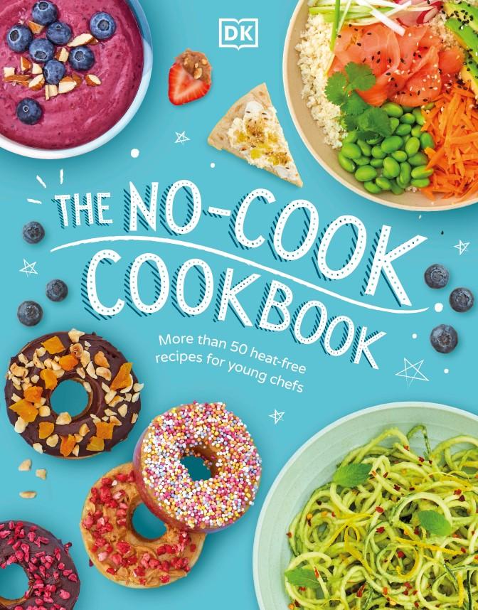 The No Cook Cookbook DK 2021